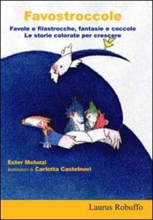 Favostroccole. Favole e filastrocche, fantasie e coccole. Le storie colorate per crescere