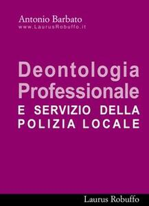 Deontologia professionale e servizio di polizia locale