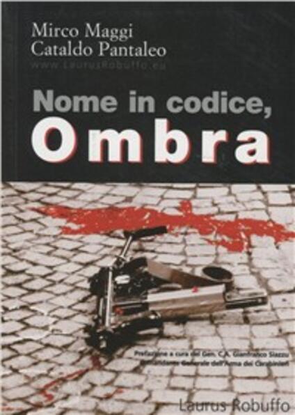 Nome in codice Ombra - Mirco Maggi,Cataldo Pantaleo - copertina