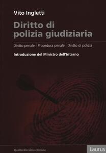 Diritto di polizia giudiziaria. Diritto penale, procedura penale, diritto di polizia