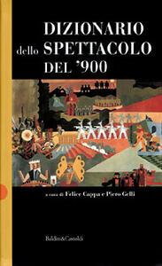 Libro Dizionario dello spettacolo del '900