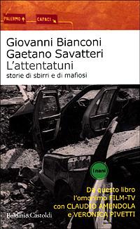 L' L' attentatuni. Storia di sbirri e di mafiosi - Bianconi Giovanni Savatteri Gaetano - wuz.it