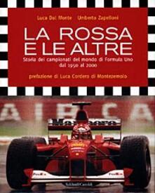 Lpgcsostenible.es La rossa e le altre. Storia dei campionati del mondo di Formula Uno dal 1950 al 2000 Image