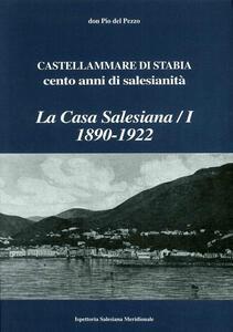 La casa salesiana (1890-1922), Castellammare di Stabia. Cento anni di salesianità