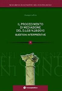 Il procedimento della mediazione del D.lgs n.28/2010 questioni interpretative