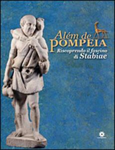 Alèm de Pompeia. Riscoprendo il fascino di Stabiae. Ediz. italiana e portoghese