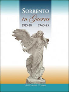 Sorrento in guerra 1915-18 1940-45
