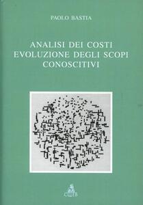 Analisi dei costi. Evoluzione degli scopi conoscitivi
