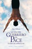 Libro La via del guerriero di pace. Un libro che cambia la vita Dan Millman