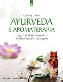 Ayurveda e aromaterapia. I segreti degli oli essenziali e i moderni metodi di guarigione.pdf