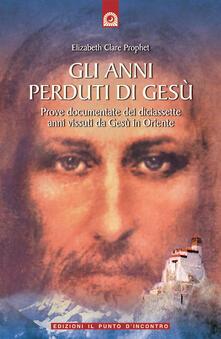Radiospeed.it Gli anni perduti di Gesù. Prove documentate dei diciassette anni vissuti da Gesù in Oriente Image