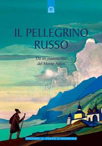 Il pellegrino russo. Da un manoscritto del monte Athos