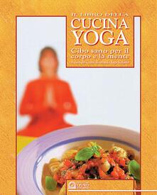 Fondazionesergioperlamusica.it Il libro della cucina yoga. Cibo sano per il corpo e la mente Image