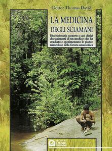 Camfeed.it La medicina degli sciamani. Rivoluzionarie scoperte e casi clinici documentati di un medico che ha studiato e sperimentato le piante miracolose... Image