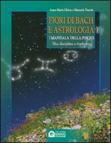 Voluntariadobaleares2014.es Fiori di Bach e astrologia. I mandala della psiche. Manuale pratico Image