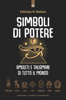 Simboli di potere. Amuleti e talismani di tutto il mondo.pdf