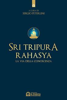 Ristorantezintonio.it Sri Tripura Rahasya. La via della conoscenza Image