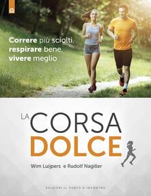 La corsa dolce. Secondo il metodo Feldenkrais. Correre più sciolti, respirare bene, vivere meglio.pdf