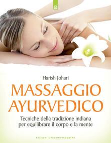Lpgcsostenible.es Massaggio ayurvedico. Tecniche della tradizione indiana per equilibrare il corpo e la mente Image