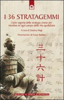 Mercatinidinataletorino.it I 36 stratagemmi. L'arte segreta della strategia cinese per trionfare in ogni campo della vita quotidiana Image