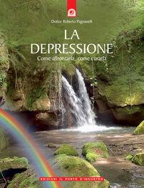 La depressione. Come affrontarla, come curarla