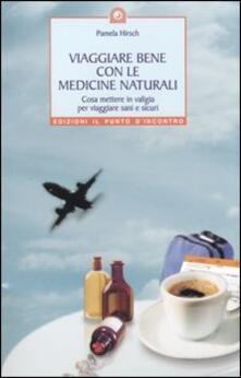 Voluntariadobaleares2014.es Viaggiare bene con le medicine naturali. Cosa mettere in valigia per viaggiare sani e sicuri Image