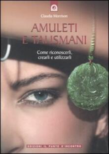 Vitalitart.it Amuleti e talismani. Come riconoscerli, crearli e utilizzarli Image