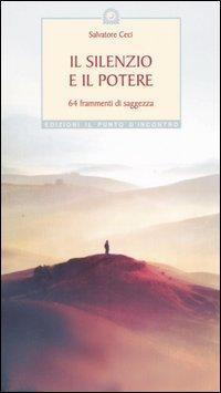 Il silenzio e il potere. 64 frammenti di saggezza