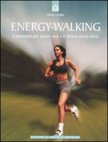 Radiospeed.it Energy-Walking. Camminare per essere sani e in forma senza sforzi Image