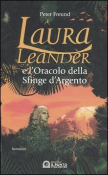 Laura Leander e l'oracolo della Sfinge d'argento - Peter Freund - copertina