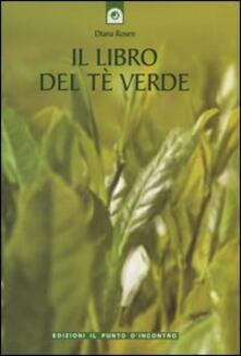 Milanospringparade.it Il libro del tè verde. Informazioni, ricette, storia, tradizioni, segreti e poesia su una pianta meravigliosa Image