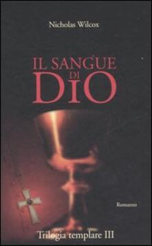 Daddyswing.es Il sangue di Dio. Trilogia templare. Vol. 3 Image