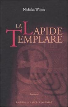 La lapide templare - Nicholas Wilcox - copertina