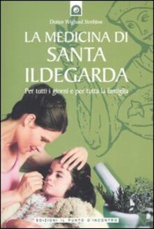Capturtokyoedition.it La medicina di santa Ildegarda. Per tutti i giorni e per tutta la famiglia. Con ricette originali Image