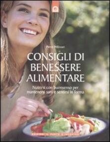 Consigli di benessere alimentare. Nutrirsi con buonsenso per mantenersi sani e sentirsi in forma.pdf