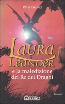 Laura Leander e la maledizione dei re dei draghi - Peter Freund - copertina