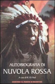 Autobiografia di Nuvola Rossa. Capo guerriero Oglala.pdf
