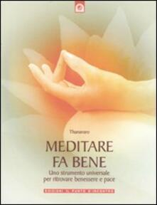 Meditare fa bene. Uno strumento universale per ritrovare benessere e pace.pdf