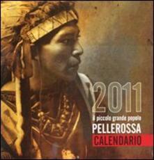 Camfeed.it Pellerossa. Il piccolo grande popolo. Calendario 2011 Image