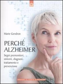 Partyperilperu.it Perché Alzheimer. Segni premonitori, sintomi, diagnosi, trattamento e prevenzione Image
