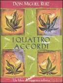 Libro I quattro accordi. Guida pratica alla libertà personale. Un libro di saggezza tolteca Miguel Ruiz