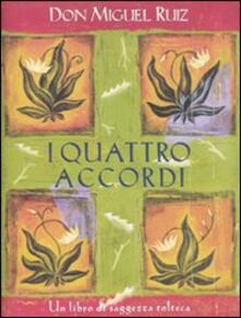 I quattro accordi. Guida pratica alla libertà personale. Un libro di saggezza tolteca - Miguel Ruiz - copertina