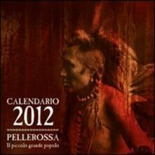 Pellerossa. Il piccolo grande popolo. Calendario 2012.pdf