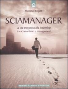 Camfeed.it Sciamanager. La via energetica alla leadership tra sciamanismo e management Image