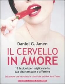 Il cervello in amore. 12 lezioni per migliorare la tua vita sessuale e affettiva.pdf