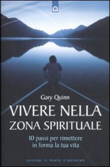 Listadelpopolo.it Vivere nella zona spirituale. 10 passi per rimettere in forma la tua vita Image
