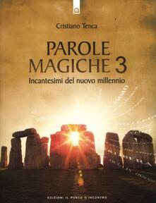 Parcoarenas.it Parole magiche. Vol. 3: Incantesimi per il nuovo millennio. Image