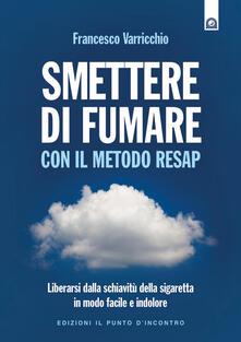 Smettere di fumare con il metodo RESAP - Francesco Varricchio - ebook