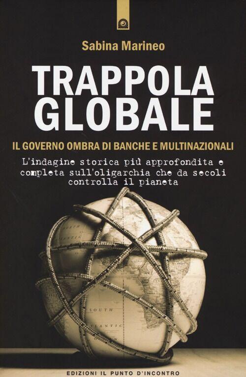 Trappola globale. Il governo ombra di banche e multinazionali