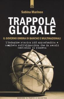 Trappola globale. Il governo ombra di banche e multinazionali.pdf